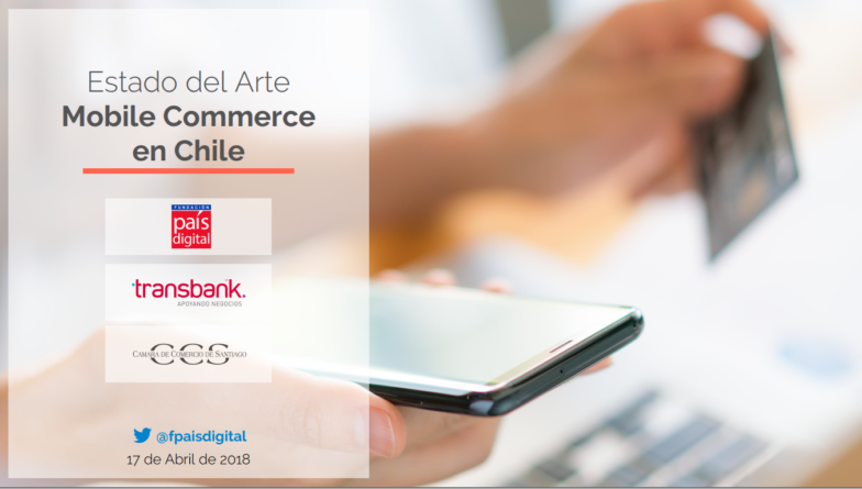 Estado del Arte – Mobile Commerce en Chile 2018